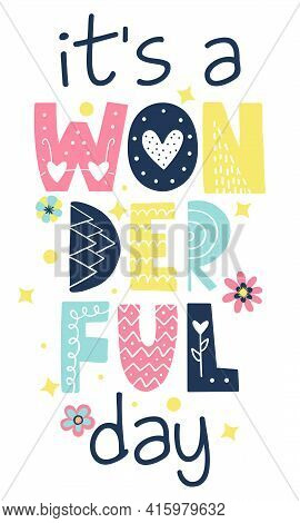 It's A Wonderful Day - Cute Girly Decoration With Flowers. Little Slogan With Cute Good Morning Text