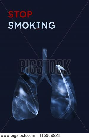 Smoker Lungs, Full Of Smoke. Vertical Image With Dark Blue Background And Text Stop Smoking. Concept