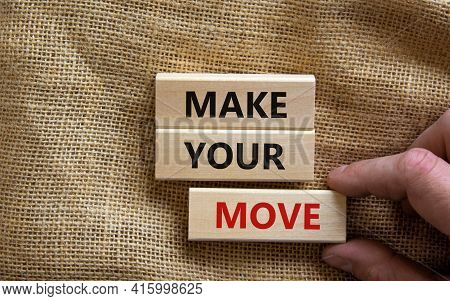 Make Your Move Symbol. Wooden Blocks With Words 'make Your Move'. Beautiful Canvas Background, Busin