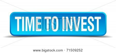 Time To Invest Blue 3D Realistic Square Isolated Button