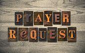 "The words ""PRAYER REQUEST"" written in vintage wooden letterpress type. poster"
