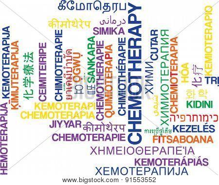 Background concept wordcloud multilanguage international many language illustration of chemotherapy