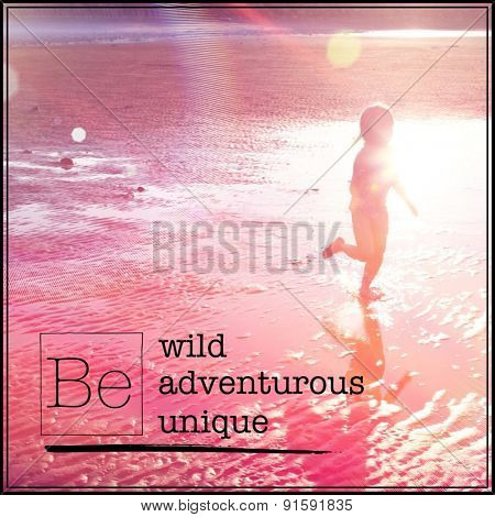 Inspirational Typographic Quote -BE wild adventurous unique