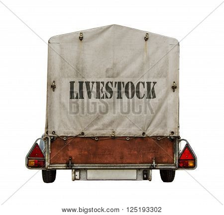 Rear Of Towed Trailer With Livestock Sign On Canvas Tarp On White Background