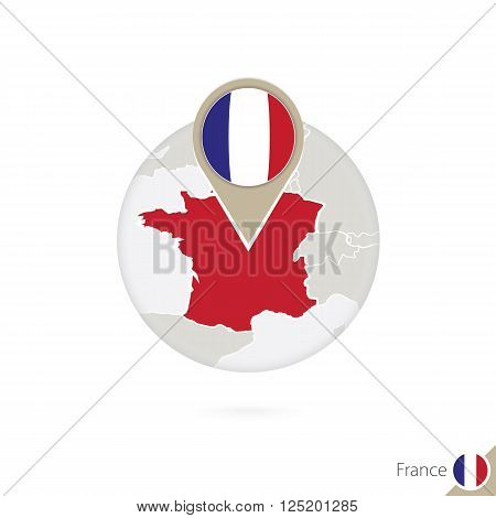 France Map And Flag In Circle. Map Of France, France Flag Pin. Map Of France In The Style Of The Glo