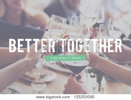 Better Together Connection Corporate Family Friendship Concept