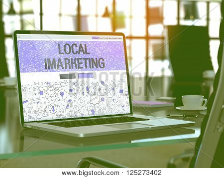Local Imarketing Concept. Closeup Landing Page on Laptop Screen in Doodle Design Style. On Background of Comfortable Working Place in Modern Office. Blurred, Toned Image. 3D Render.