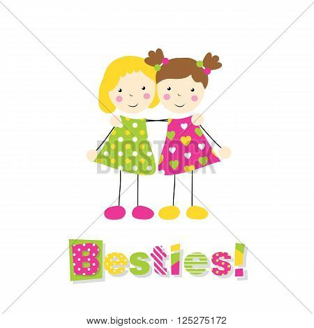 little blonde girl in a green polka dot dress and brown haired girl in heart pattern dress holding arms around each other with letters besties on white background