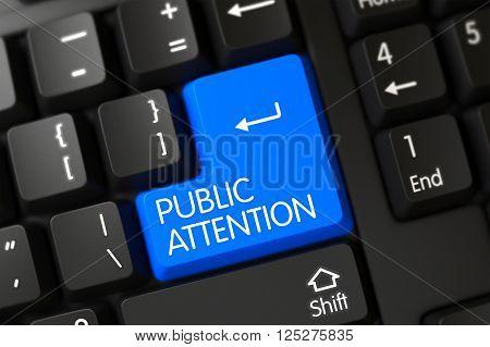 Public Attention Button on PC Keyboard. Public Attention Close Up of Modern Laptop Keyboard on a Modern Laptop. Public Attention Written on a Large Blue Key of a Modern Keyboard. 3D Illustration.