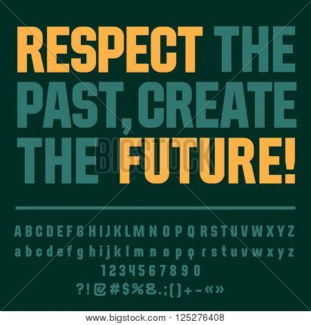 Motivational card with text Respect the past, create the future! Vector set of letters, numbers and symbols