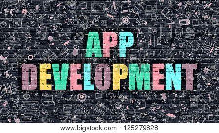 App Development Concept. App Development Drawn on Dark Wall. App Development in Multicolor. App Development Concept. Modern Illustration in Doodle Design of App Development.