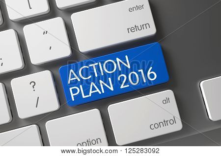 Action Plan 2016 Concept. Modern Laptop Keyboard with Action Plan 2016 on Blue Enter Key Background, Selected Focus. Modern Keyboard with the words Action Plan 2016 on Blue Button. 3D.