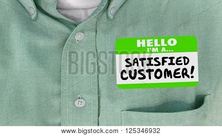 Satisfied Customer Happy Client Nametag Shirt Words