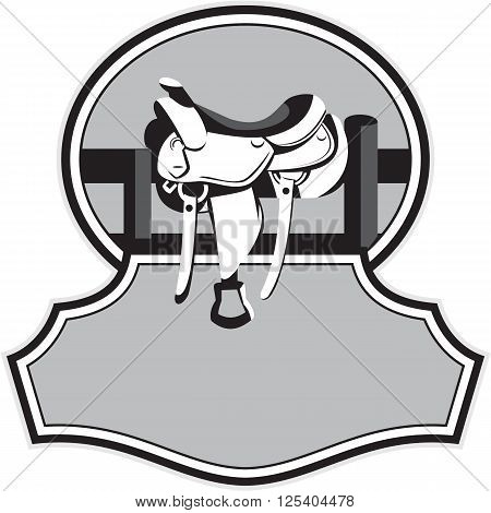 Illustration of a modern western saddle on ranch fence set inside oval shape with banner in front in black and white done in retro style.