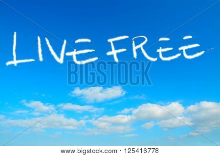 live free written in the sky with contrails