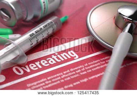 Overeating - Printed Diagnosis with Blurred Text on Red Background and Medical Composition - Stethoscope, Pills and Syringe. Medical Concept. 3D Render.