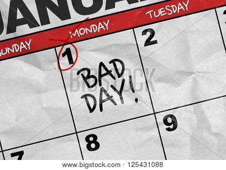 Concept image of a Calendar with the text: Bad Day