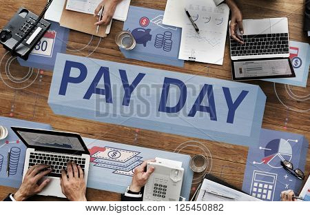 Pay Day Salary Income Paycheck Wages Payments Concept poster