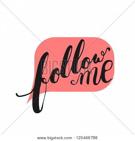 Hand drawn typography lettering phrase Follow us in the bubble speech. Modern motivational calligraphy Follow me and follow us for social network typography poster or t-shirt print.