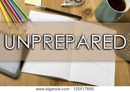 Unprepared - Business Concept With Text