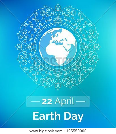 Vector poster for 22 April, Earth Day. International Mother Earth Day. The planet in blue and white colors. Globe and floral ornament as a concept for Earth Day. Template for sticker, flyer or banner.