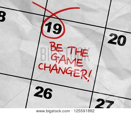 Concept image of a Calendar with the text: Be the Game Changer!