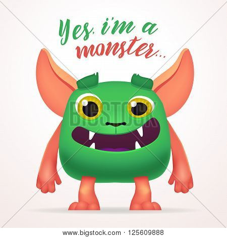Cute Cartoon Green Creature character with yes i am a monster lettering. Fun Fluffy mutant rabbit isolated on light background