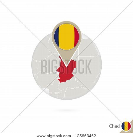 Chad Map And Flag In Circle. Map Of Chad, Chad Flag Pin. Map Of Chad In The Style Of The Globe.