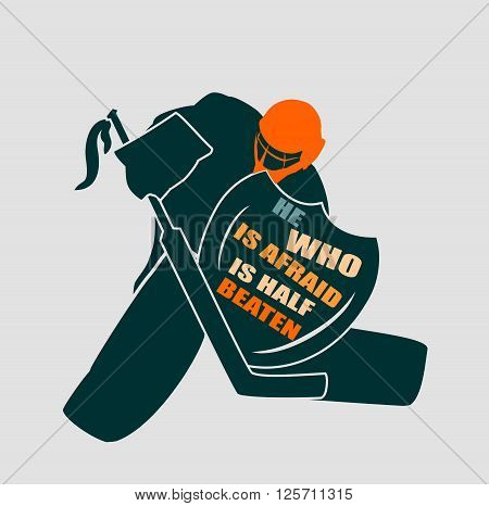 Vector illustration of ice hockey goalie with knight shield. He who is afraid is half beaten motto. Sport metaphor. Sport relative quote