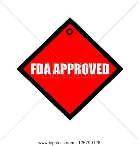 FDA Approved black wording on quadrate red background
