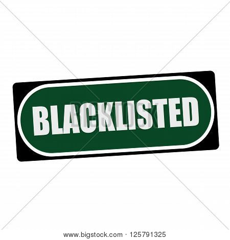 BLACKLISTED white wording on green background black frame