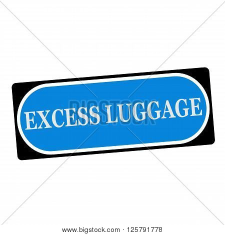 excess luggage white wording on blue background black frame