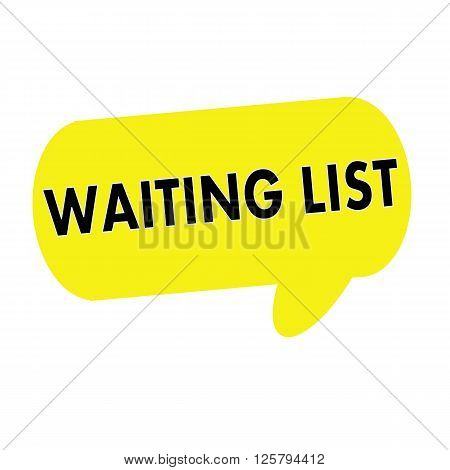 WAITING LIST wording on Speech bubbles yellow rectangular