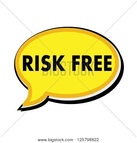 Risk free wording on yellow Speech bubbles