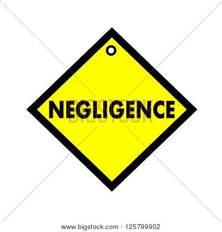 NEGLIGENCE black wording on quadrate yellow background