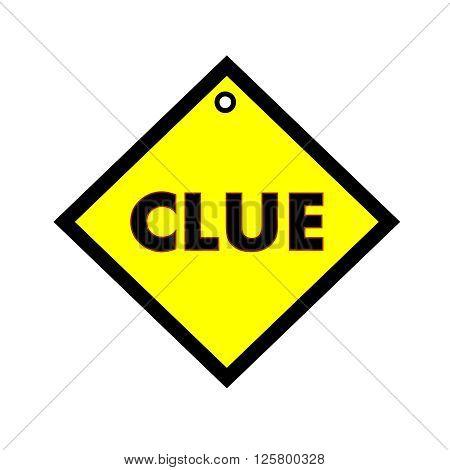 Clue black wording on quadrate yellow background