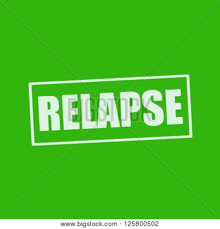 RELAPSE white wording on rectangle green background