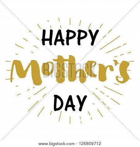 Happy mother's day funny lettering card. Isolated black and golden letters with rays on white background.
