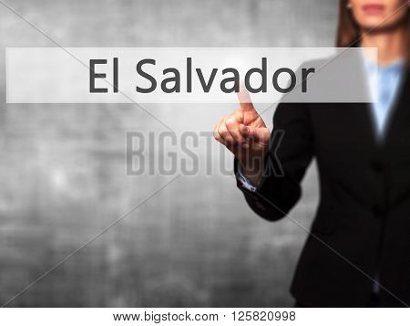 El Salvador - Businesswoman Hand Pressing Button On Touch Screen Interface.