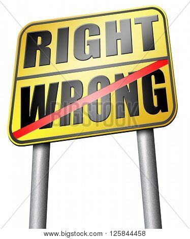 right wrong answer decision morally good or bad moral dilemma or quiz and exam results choose your way
