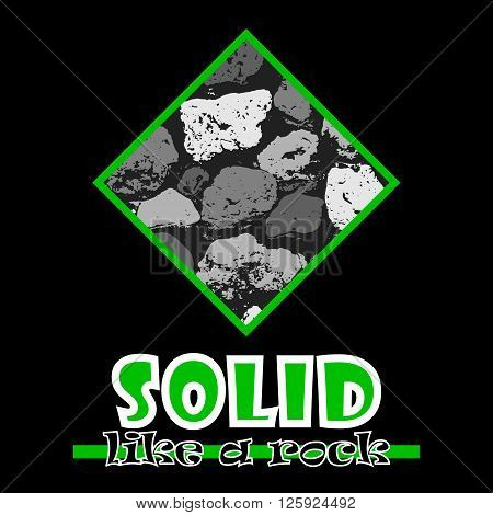 Solid Like A Rock. Abstract Vector Green Style Flat Logo Print Stones Design. Used For Print On T-sh