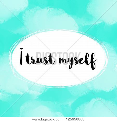 I trust myself positive affirmation on light blue painted background
