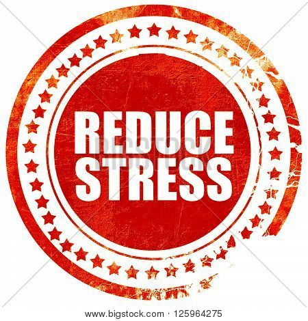 reduce stress, isolated red stamp on a solid white background