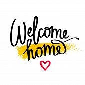 Quote Welcome home. Fashionable calligraphy. Vector illustration on white background with a smear of yellow ink. Motivation and inspiration. Elements for design. poster