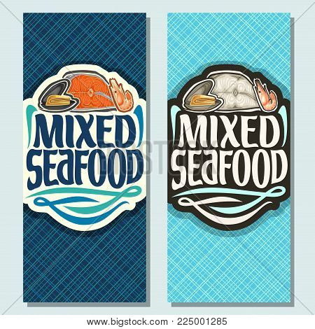 Vector vertical banners for Seafood, open raw mussel, sliced piece of red salmon fish and boiled shrimp, original brush typeface for title mixed seafood, layouts cover menu for sea food restaurant.