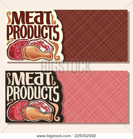 Vector banners for Meat with copy space, cut piece of raw marble beef, chop slice of fat pork meat, uncooked chicken drumstick, original brush typeface for words meat products, flyers for butcher shop