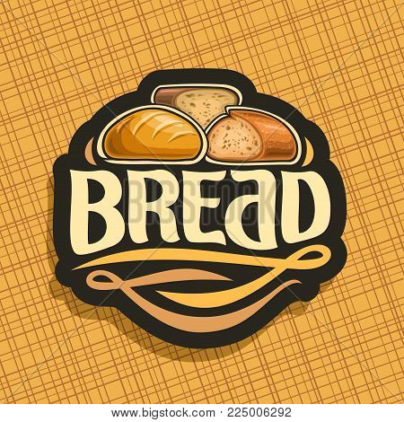 Vector Logo For Bread, Whole French Baguette, Sliced Half Of Cereal Loaf And Homemade Cut Rye Bread,