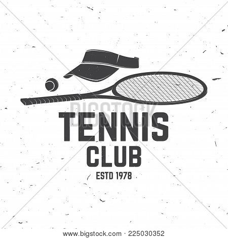 Tennis club badge. Vector illustration. Concept for shirt, print, stamp or tee. Vintage typography design with tennis racket, visor and ball silhouette.
