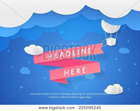 Vector scene with 3D paper cut elements (air balloon, clouds and ribbon). Template in paper style for design of flyers, business presentations, posters and banners. Carving art with blue background.