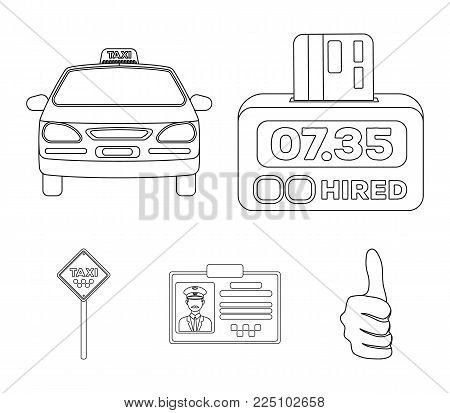 The counter of the fare in the taxi, the taxi car, the driver's badge, the parking lot of the car. Taxi set collection icons in outline style vector symbol stock illustration web.